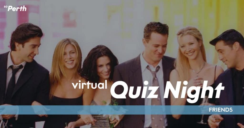 So Perth Friends Quiz