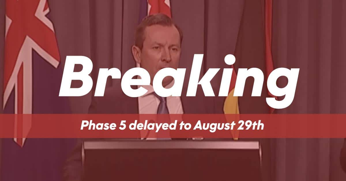 Breaking News - WA COVID-19 Phase 5 Delayed